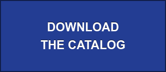 DOWNLOAD  OUR PRINTED CATALOG